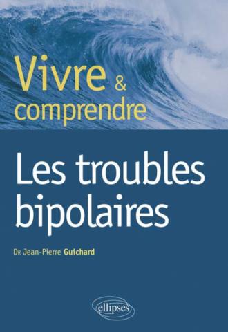 Vivre et comprendre les troubles bipolaires