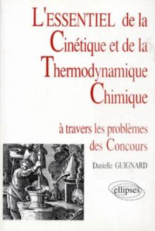 essentiel de… à travers les problèmes des concours (L') - L'essentiel de la cinétique et de la thermodynamique chimique
