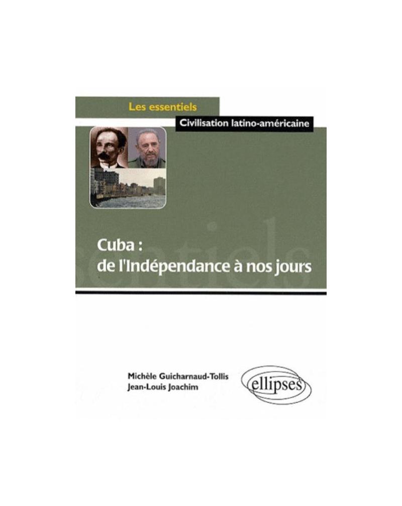 Cuba : de l'Indépendance à nos jours