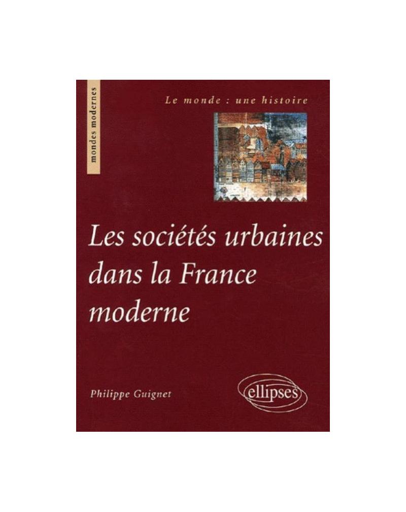 Les sociétés urbaines dans la France moderne