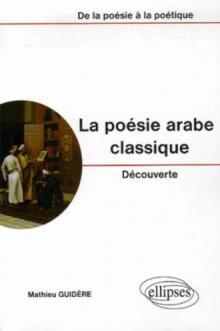 poésie arabe classique (La), Découverte