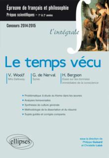 Le temps vécu. V. Woolf (Ms Dalloway), G. de Nerval (Sylvie)  et H. Bergson. (Essai sur les données immédiates de la conscience). Épreuve de français et de philosophie CPGE scientifiques.