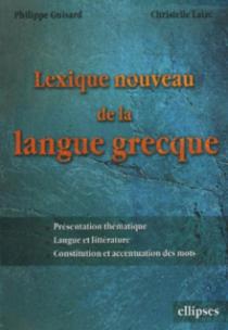 Lexique nouveau de la langue grecque - Présentation thématique, Langues et littératures, Constitution et accentuation des mots