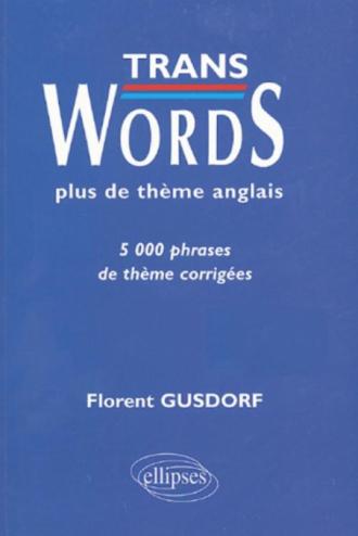 Trans Words - Plus de thèmes anglais - 5000 phrases de thème corrigées