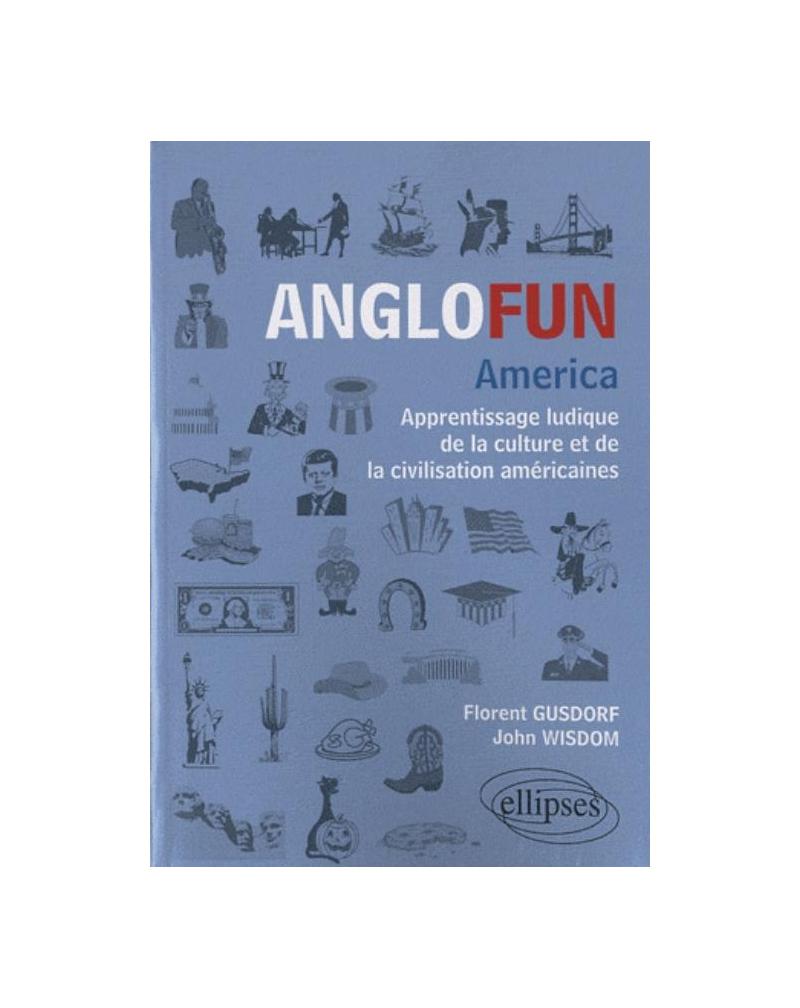 Anglofun America. Apprentissage ludique de la culture et de la civilisation américaines