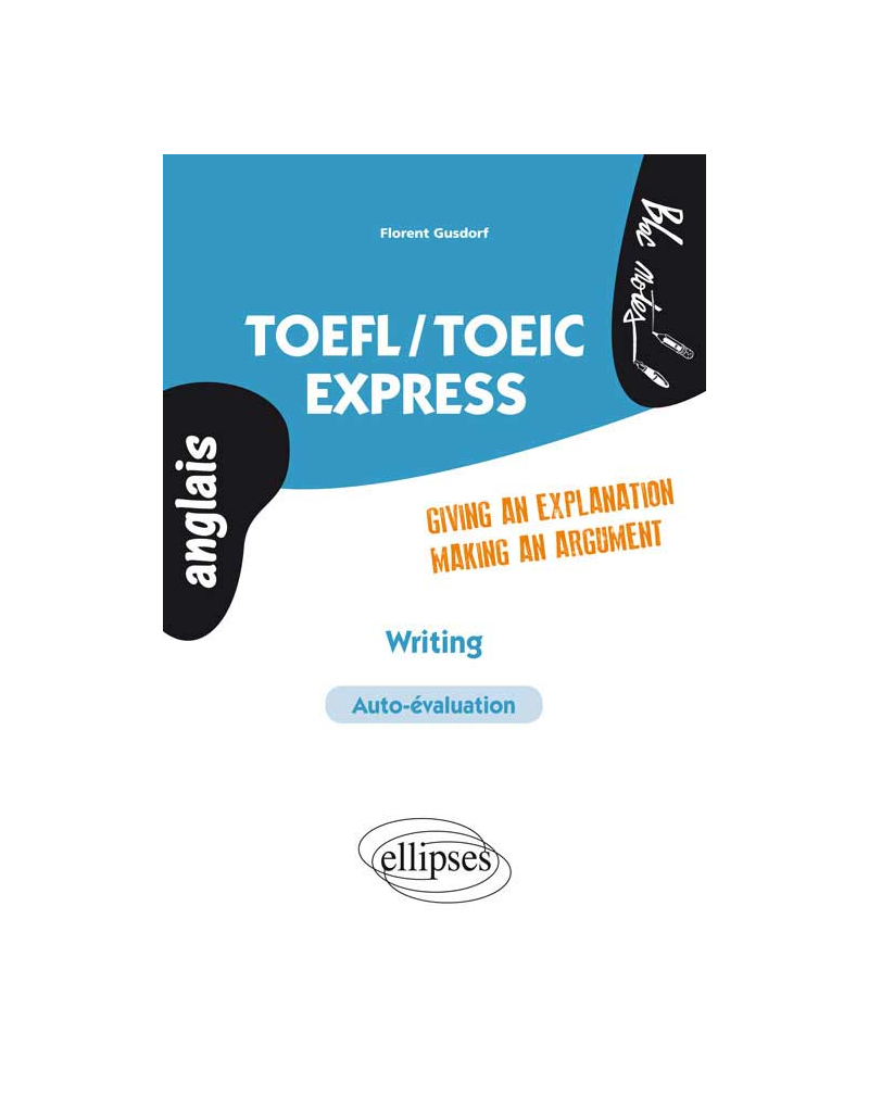 TOEFL/TOEIC. Express Writing. Giving an explanation/Making a argument