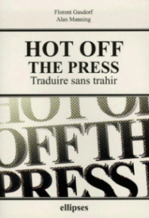 Hot off the Press - Traduire sans trahir