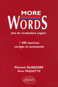More Words - Plus de vocabulaire anglais - 1500 exercices corrigés et commentés
