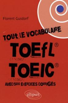 Tout le vocabulaire du TOEFL,TOEIC