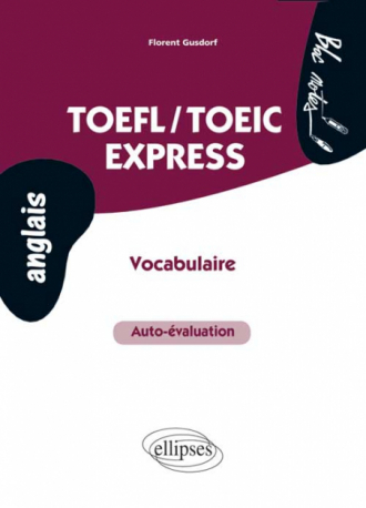 TOEFL/TOEIC Express • Vocabulaire, auto-évaluation