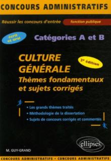 Culture générale. Thèmes fondamentaux et sujets corrigés. 2e édition