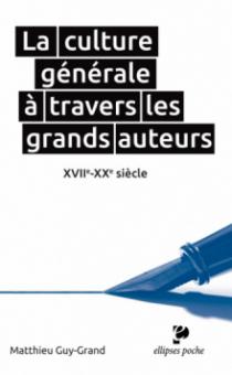 La culture générale à travers les grands auteurs. XVIIe-XXe siècle