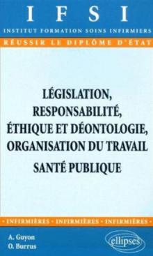 Législation, responsabilité, éthique et déontologie, organisation du travail, Santé publique - n°13