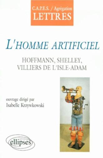 L'homme artificiel, Hoffmann, Shelley, Villiers de l'Isle-Adam