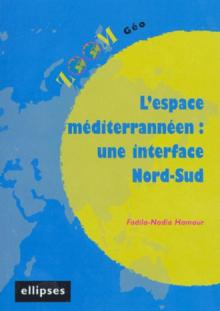 L'espace méditerranéen : une interface Nord-Sud