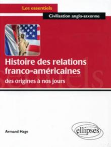 Histoire des relations franco-américaines des origines à nos jours