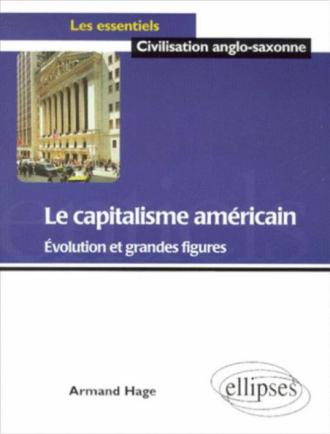 Le capitalisme américain - Evolution et grandes figures
