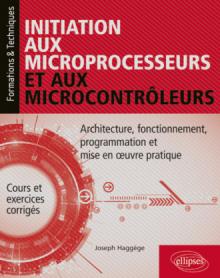 Initiation aux microprocesseurs et aux microcontrôleurs