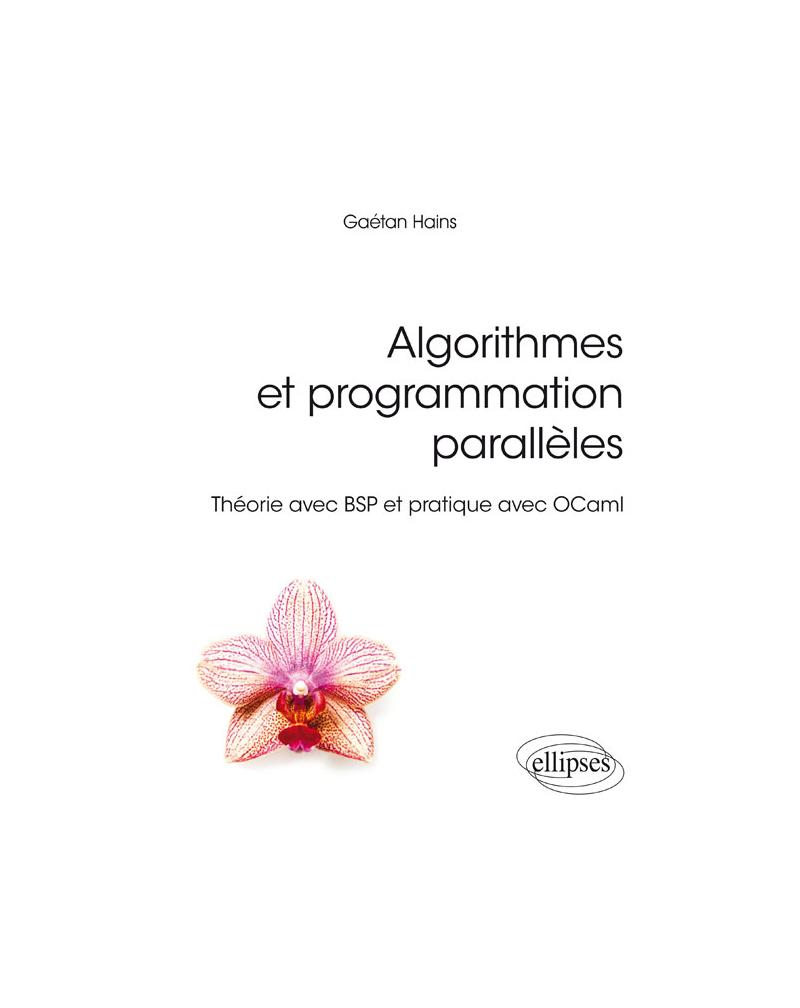 Algorithmes et programmation parallèles - Théorie avec BSP et pratique avec OCaml