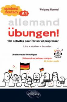 Allemand • Spielend Deutsch • Übungen! • 180 activités pour réviser et progresser en allemand • (lire, écrire, écouter) • niveau A1 (avec fichiers audio)