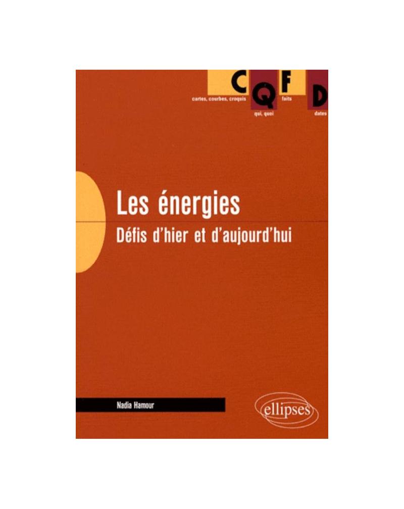 Les énergies. Défis d'hier et d'aujourd'hui