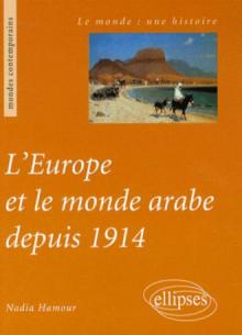 L'Europe et le monde arabe depuis 1914