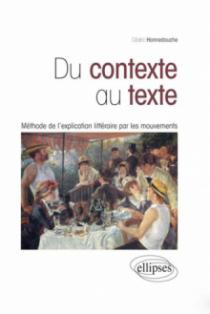 Du contexte au texte : Méthode de l'explication littéraire par les mouvements