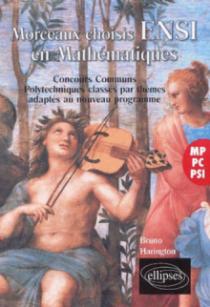 Mathématiques, morceaux choisis ENSI - Concours Communs Polytechniques classés par thèmes