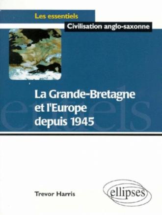 La Grande-Bretagne et l'Europe depuis 1945
