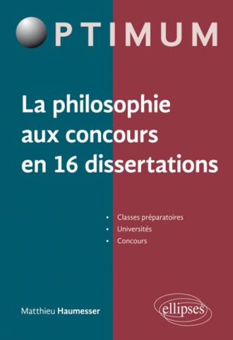 La philosophie aux concours en 16 dissertations