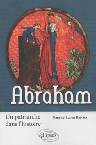 Abraham. Un patriarche dans l'histoire