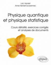 Physique quantique et physique statistique. Cours détaillé, exercices corrigés et analyses de documents