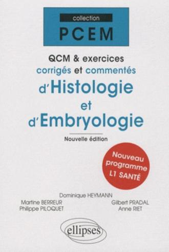 QCM et exercices corrigés et commentés d'histologie et d'embryologie. Nlle édition