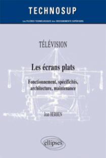 TÉLÉVISION - Les écrans plats - Fonctionnement, spécificités, architecture, maintenance (Niveau B)