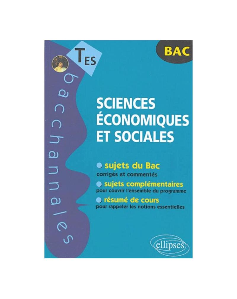 Sciences économiques et sociales. Sujets complémentaires. Résumé de cours. Terminales ES. Sujets du Bac