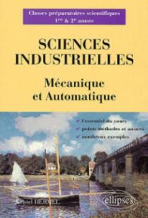 Sciences industrielles - Mécanique et Automatique - Classes préparatoires scientifiques 1re et 2e année