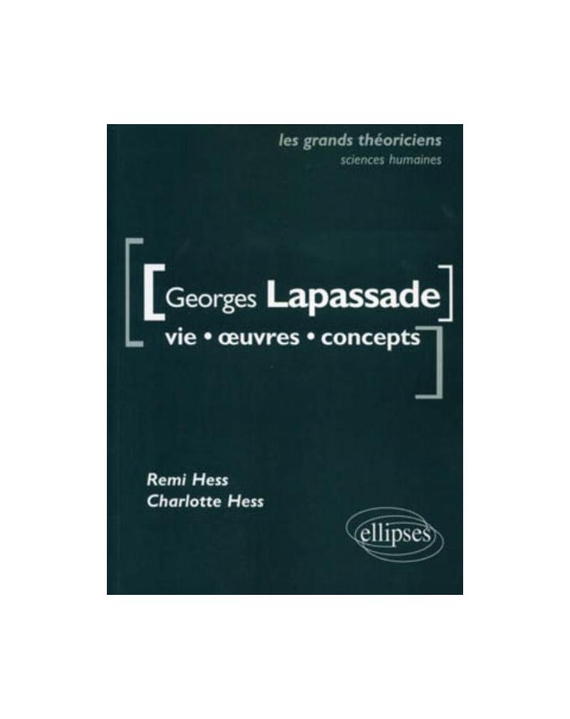 Lapassade Georges - Vie, œuvres, concepts
