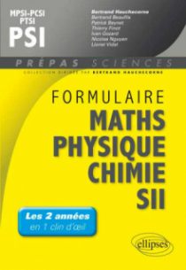 Formulaire : Mathématiques - Physique-Chimie -SII - MPSI-PCSI-PTSI / PSI