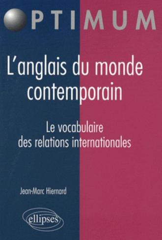 L'anglais du monde contemporain. Le vocabulaire des relations internationales
