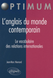 L'anglais du monde contemporain. Le vocabulaire des relations internationales