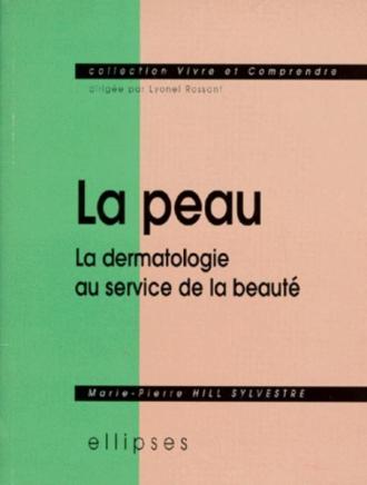 peau (La) - La dermatologie au service de la beauté