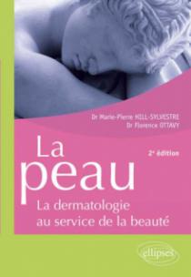La peau - la dermatologie au service de la beauté - 2e édition