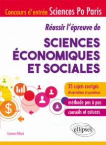 Réussir l'épreuve de Sciences économiques et sociales - Concours d'entrée Sciences Po Paris - 35 sujets corrigés - Méthode pas à pas - Conseils et astuces