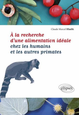 À la recherche d'une alimentation idéale chez les humains et les autres primates
