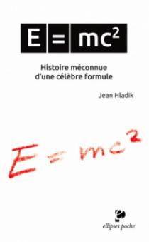 E = mc2. Histoire méconnue d'une célèbre formule