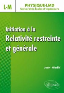 Initiation à la relativité restreinte et générale