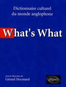 What's what - Dictionnaire culturel anglo-saxon
