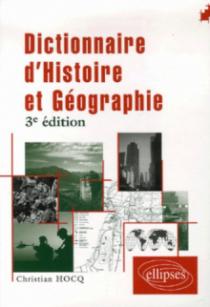 Dictionnaire Histoire et Géographie - 3e édition