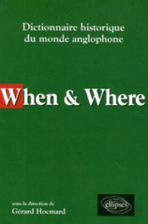 When & Where - Dictionnaire historique du monde anglophone