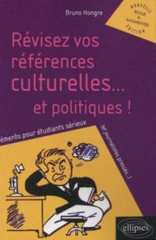 Révisez vos références culturelles ...et politiques ! - nouvelle édition revue et augmentée